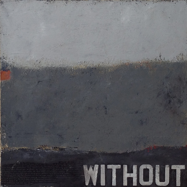 Without, 36 x 36, mixed media/canvas